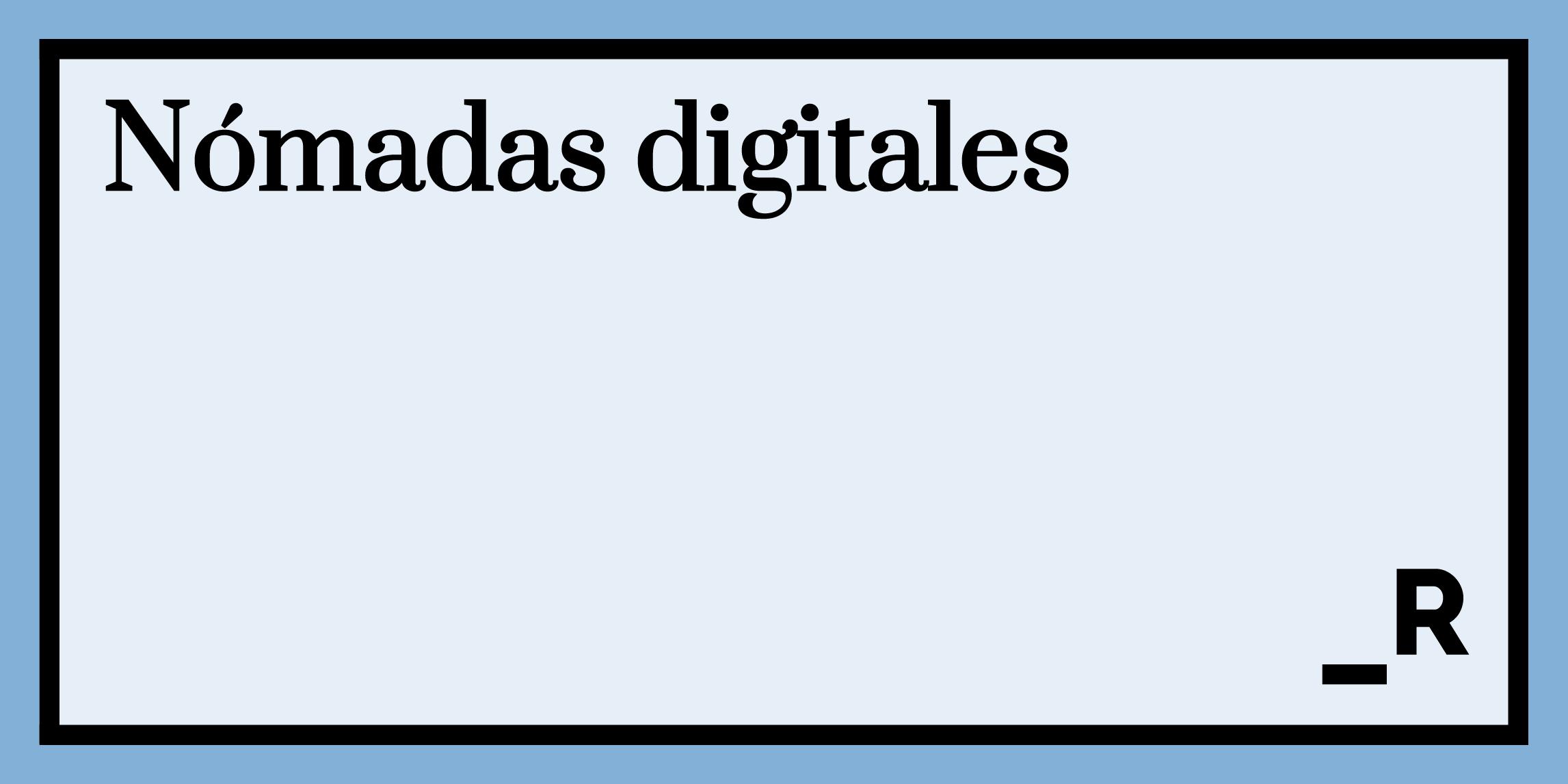 Nómadas digitales
